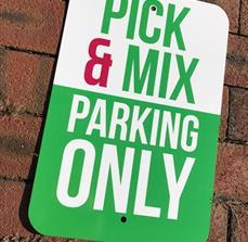 Pick & Mix Parking Sign