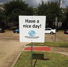 Boys & Girls Clubs Have A Nice Day Sign