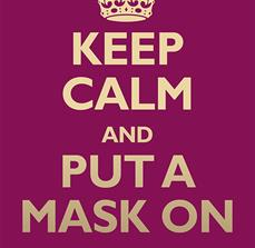 Keep Calm And Put A Mask On