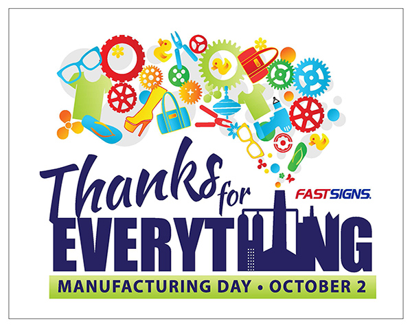 FASTSIGNS® Recognizes Importance of Manufacturing Day  and Celebrates Industry's Innovation