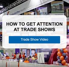 How to Get Attention at Trade Shows