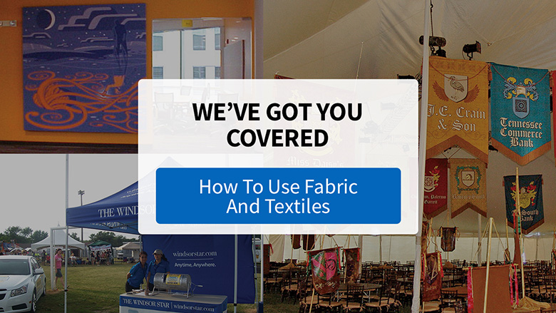 How to Use Fabrics and Textiles in Your Signage Program FASTSIGNS - Video